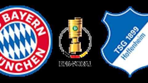 FC BAYERN vs  1899 Hoffenheim (Pokal)